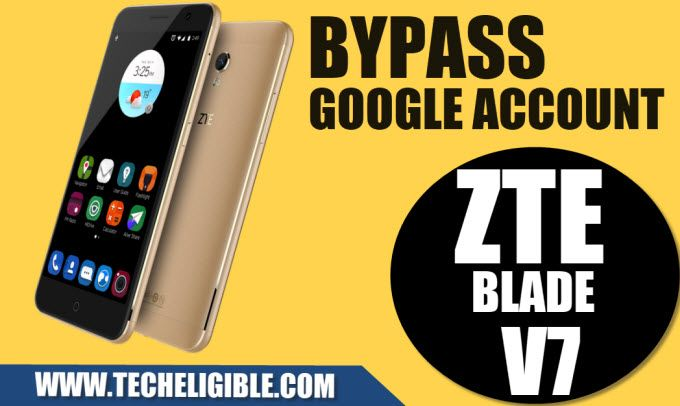 Bypass Google Account ZTE V7, Remove FRP ZTE Blade Android 6