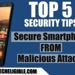 How to Secure Smartphone From Malicious Attacks By Top 5 Security Tips