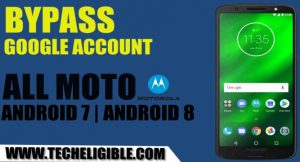 Bypass FRP All Moto Android 7.0, Bypass FRP All Moto Android 8.0