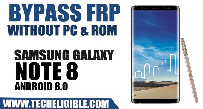 How to Bypass FRP Galaxy Note 8 Android 8 0 Without PC and ROM