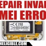 How to Fix and Repair Invalid IMEI Number Error Any Android Device