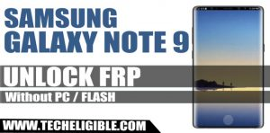 Bypass Google Account Galaxy Note 9, FRP Bypass Galaxy Note 9