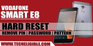 Hard Reset Vodafone Smart E8, Unlock Password Vodafone Smart E8, Remove Pin Lock Vodafone Smart E8, Vodafone Smart E8 Soft Reset, Remove Viruses Vodafone Smart E8, Data Clean Vodafone Smart E8