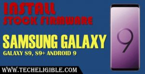 Download Galaxy S9 Firmware, Galaxy S9 Plus Android 9 flash by firmware