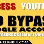 Access Youtube To Bypass Google Account from Latest Version Talkback