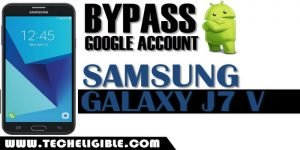 Bypass Google Account Samsung Galaxy J7 V