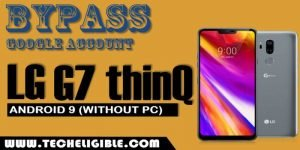 Bypass google account frp LG G7 Thinq android 9
