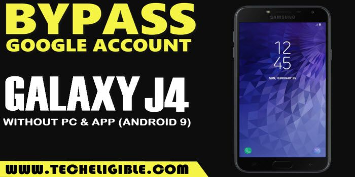 how to Google Account Bypass Galaxy J4