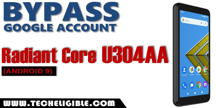 Bypass google frp Radiant Core U304AA Android 9