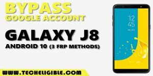 bypass frp galaxy J8 Android 10 by top 3 methods without PC