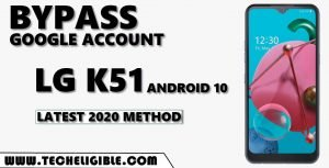 bypass frp LG K51 Android 10 by New Method 2020