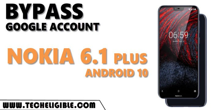 Bypass Google Account FRP Nokia 6.1 Plus Android 10