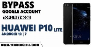 Bypass frp Huawei P10 Lite Android 10 and 7