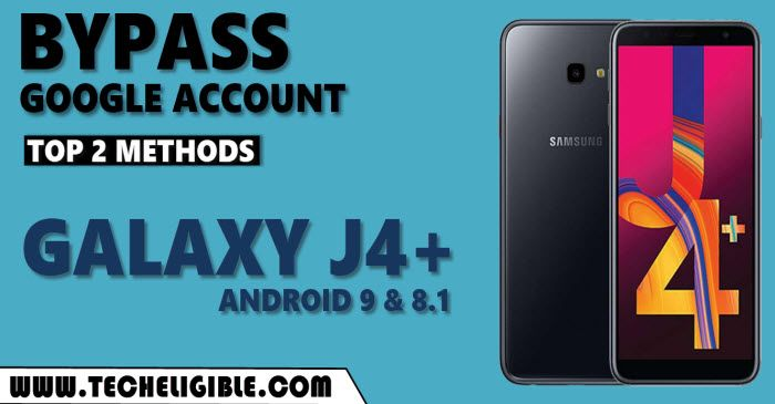 Bypass frp Samsung Galax J4 Plus Android 9, Android 8