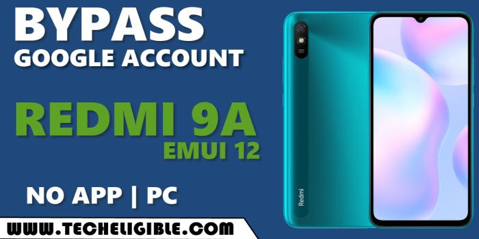 Bypass FRP Xiaomi Redmi 9A EMUI 12 without PC