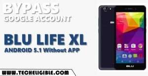 Bypass Google FRP BLU Life XL Android 5