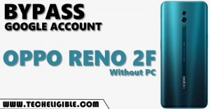 Bypass frp OPPO Reno 2F Without using any PC new method