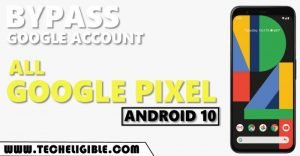Remove FRP All Google Pixel Android 10 by 2021 frp method