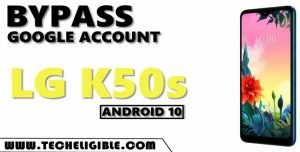 bypass frp Account LG K50s Android 10