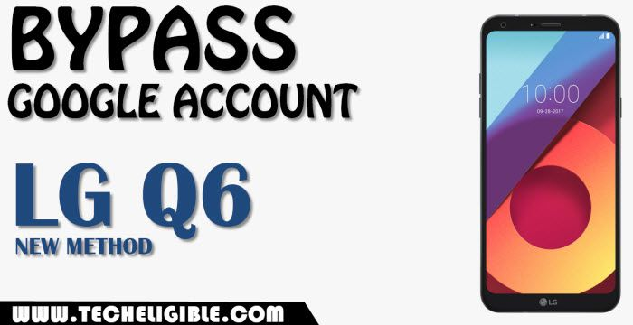 Bypass frp LG Q6 by 3 methods
