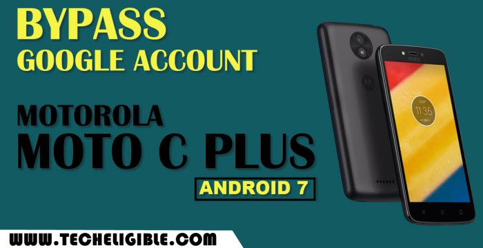 Bypass frp Moto C Plus Android 7