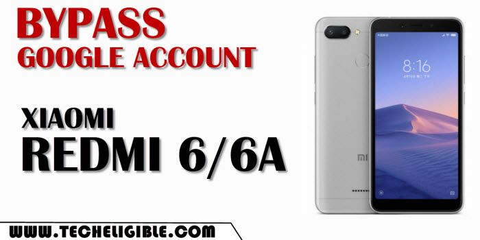 Bypass google account xiaomi redmi 6