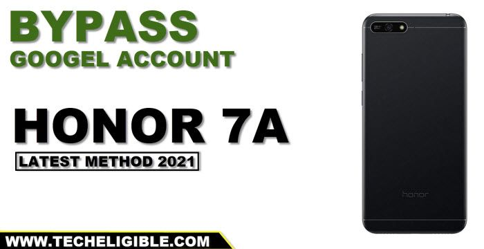 Bypass frp Honor 7A Without PC by 2021 method