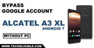 Alcatel A3 XL Bypass frp Android 7 new method