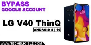how to bypass frp LG V40 ThinQ Android 10 and 8