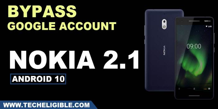 Bypass google account nokia 2.1 android 10 without pc
