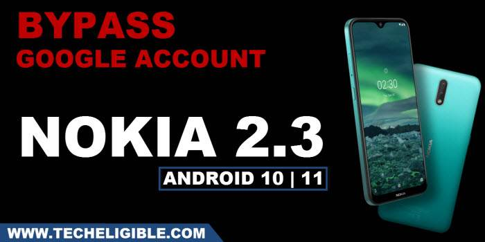 how to bypass frp nokia 2.3 android 10 and Android 11